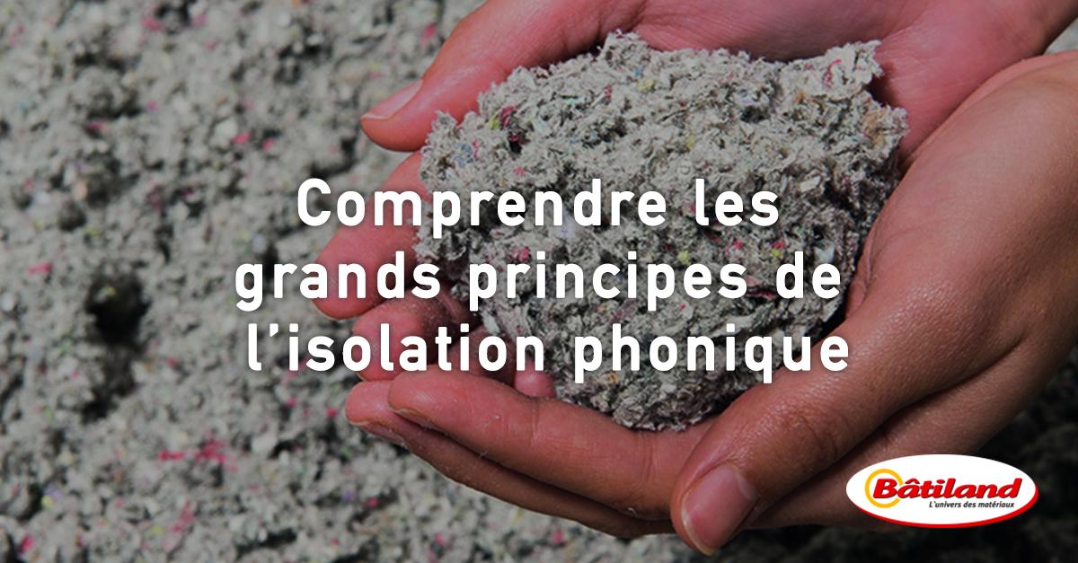 Comprendre les grands principes de l isolation phonique for Principe isolation phonique